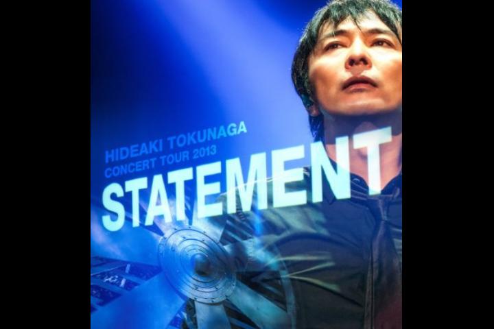 HIDEAKI TOKUNAGA Concert Tour 2013 STATEMENT